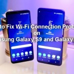 How to Fix WiFi Connection Problems on Samsung Galaxy S9 and S9 Plus