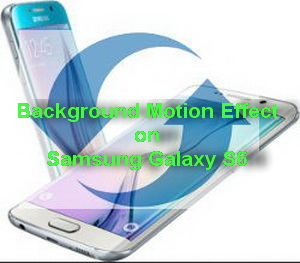 Disable background motion effect on Samsung Galaxy S6