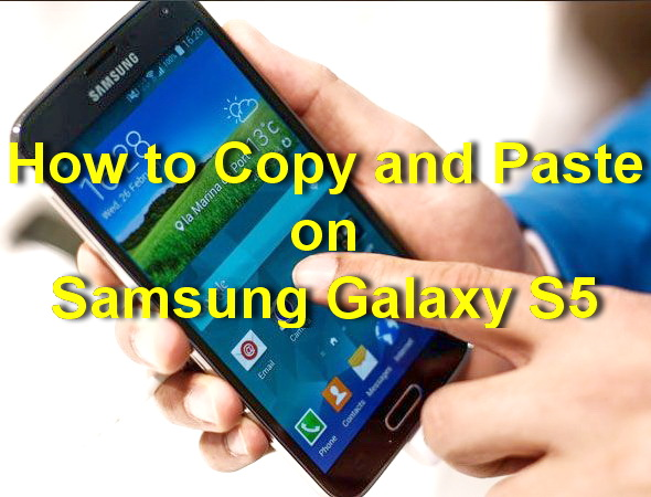 How to copy paste on Samsung Galaxy S5