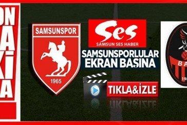 Bak Spor – Samsunspor maçı canlı yayınlanacak