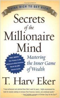 Book Summary: Secrets of The Millionaire Mind by T. Harv Eker