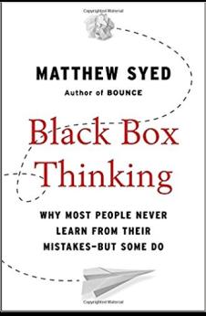 Book Summary: Black Box Thinking by Matthew Syed