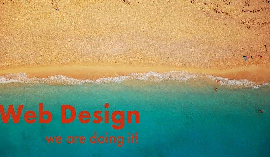 Web Design – We are doing it!