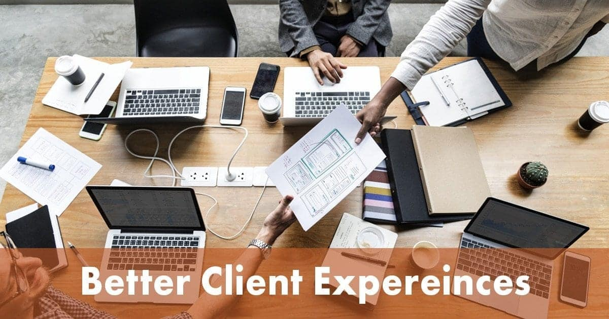 Better Client Experiences