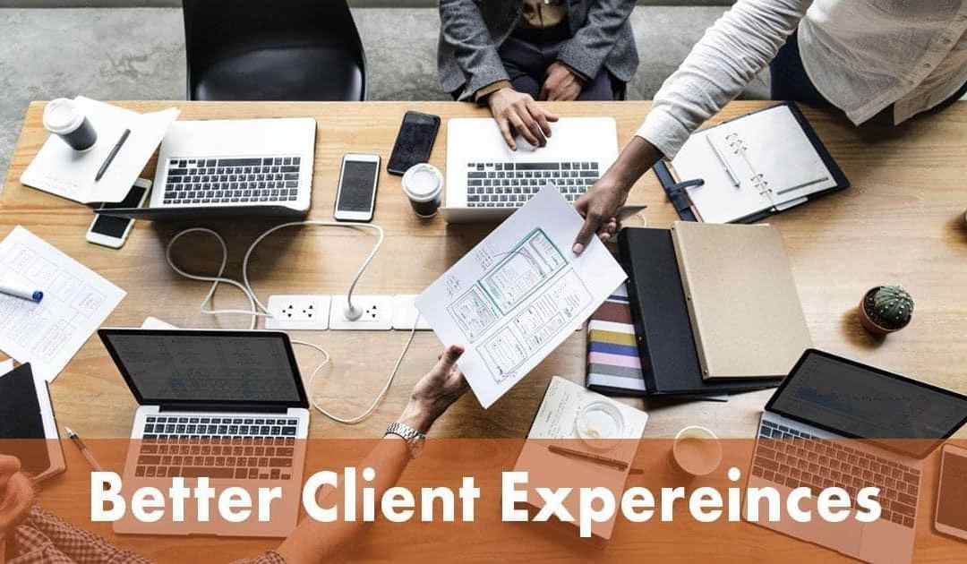 Increasing Client Experiences
