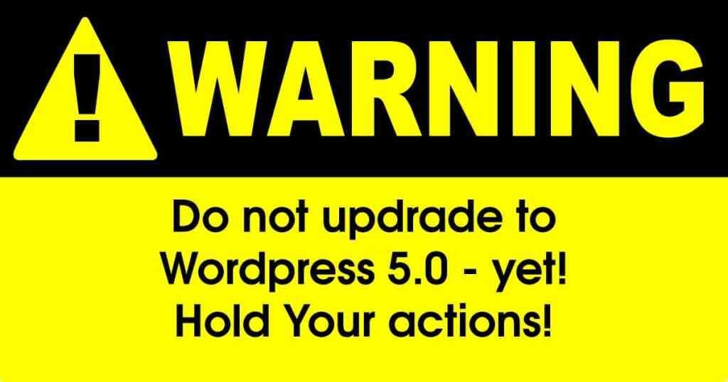 do not update to wordpress 5 yet