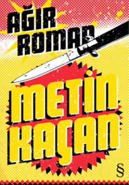 metin-kacan-agir-roman