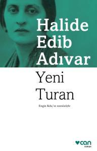 """Halide Edib Adıvar """"Yeni Turan"""""""