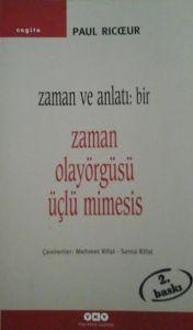 Ricoeur, Paul (2007), Zaman ve Anlatı: bir, Zaman Olayörgüsü Üçlü Mimesis,(hzl. Mehmet Rifat, Sema Rifat) İstanbul: Yapı Kredi Yayınları