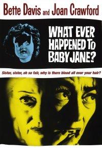 """What Ever Happened to Baby Jane? """"bebek Jane'e Ne Oldu?"""""""