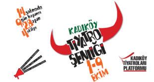 """Kadıköy Tiyatroları Platformu öncülüğünde düzenlenen Kadıköy Tiyatro Şenliği """"1-9 Ekim"""" tarihleri arasında sizlerle buluşacak."""