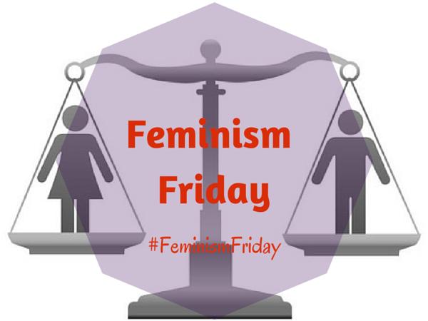 Feminism Friday