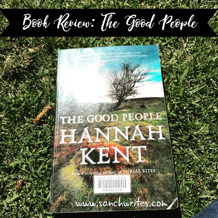 Book Review The Good People By Hannah Kent Ausread17 Aww2017