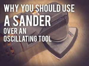 Sander vs Oscillating Tool