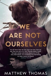 we are not ourselves by matthew thomas 8-1-15