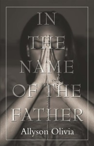 In the name of the father by allyson olivia 25-6-15