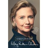 My take on HARD CHOICES, by Hilary Rodham Clinton