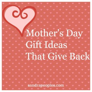Mother's Day gift ideas that give back