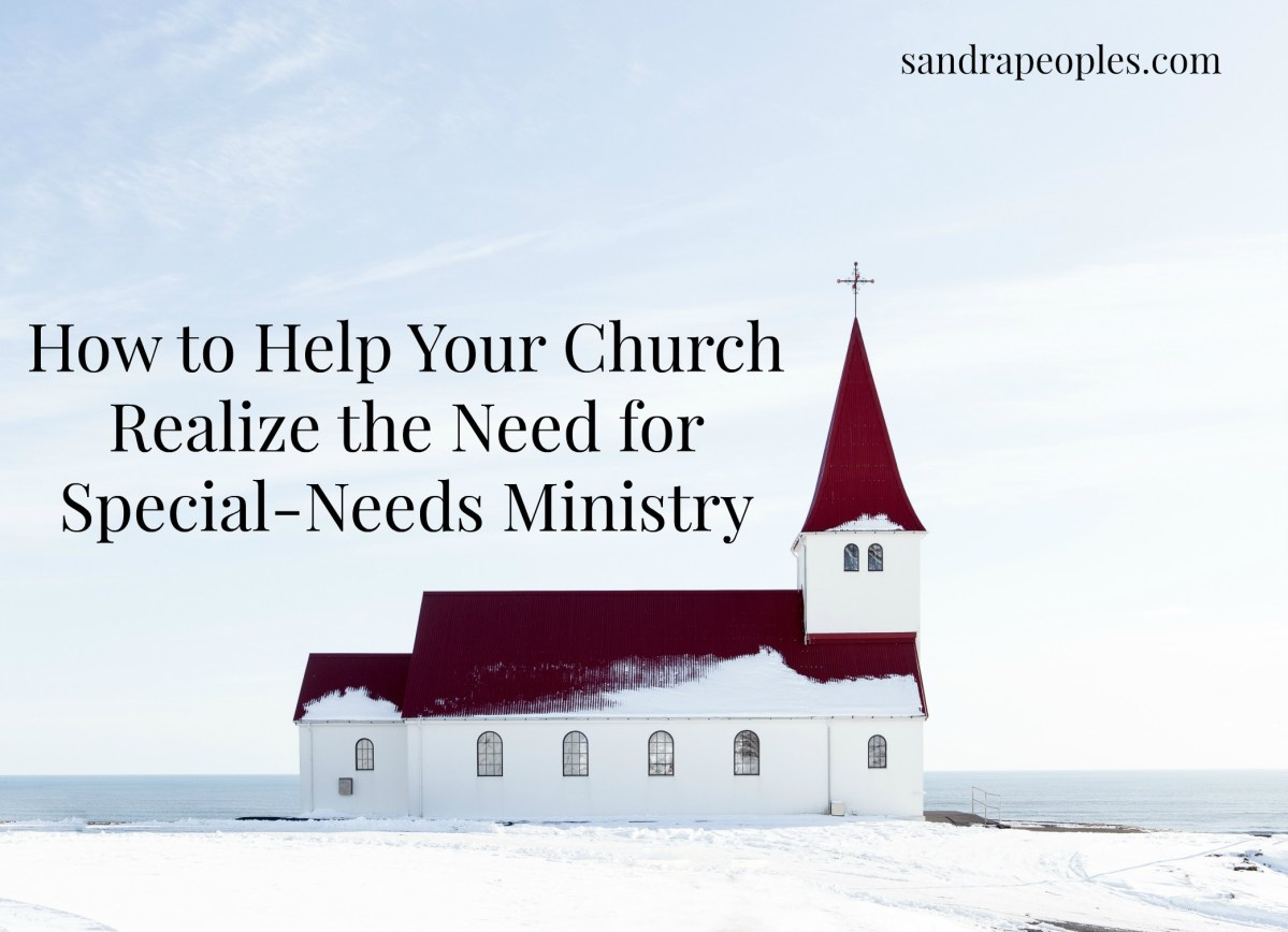 How to Help Your Church Realize the Need for Special-Needs Ministry