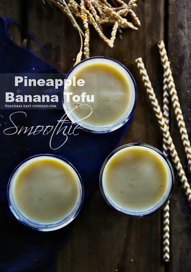 Pineapple Banana Tofu Smoothie