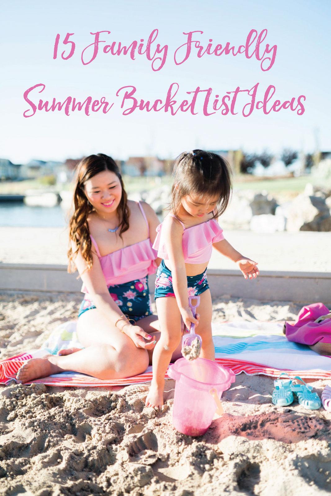 15 Fun Ideas For Your Family Summer Bucket List