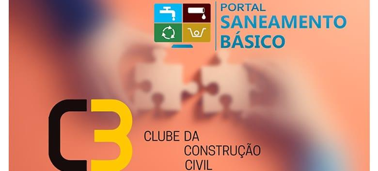 C3 – Clube da Construção Civil e Portal Saneamento Básico anunciam parceria para produção de conteúdo 1