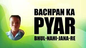 Bachpan Ka Pyar Mera Bhul Nahi Jana Re