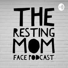 Resting Mom Podcast