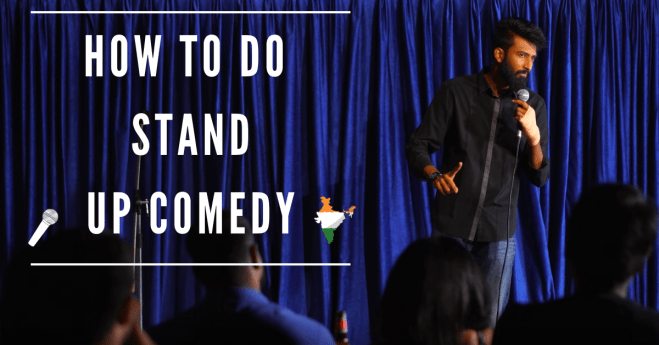 How to be a stand up comedian in India