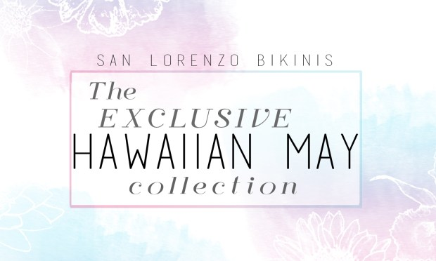 Hawaiian May and San Lorenzo Bikinis