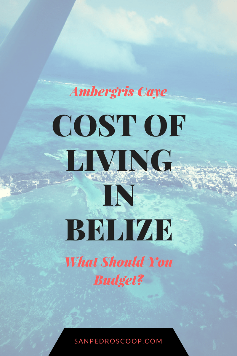 my cost of living in belize on ambergris caye
