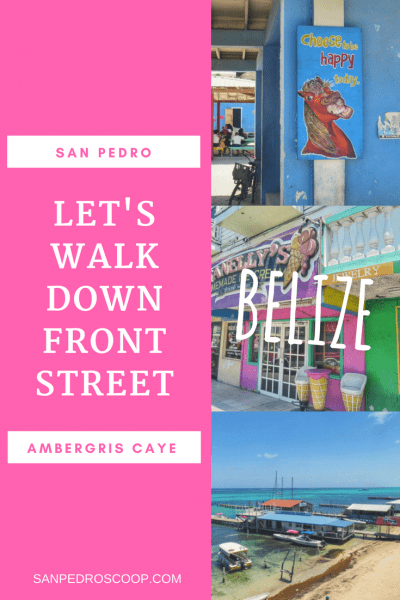 Shopping Restaurants Bars and History on San Pedro Belize's Busiest Street. Let's Take a Walk.