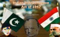 A Brief Note on Indian Independence Act of 1947 and its Provisions