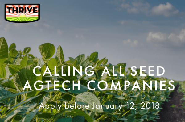 Calling all AgTech Startups for THRIVE Accelerator (deadline Jan 12)