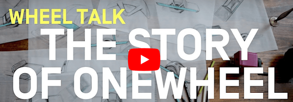 Watch: Wheel TALK – The story of Onewheel
