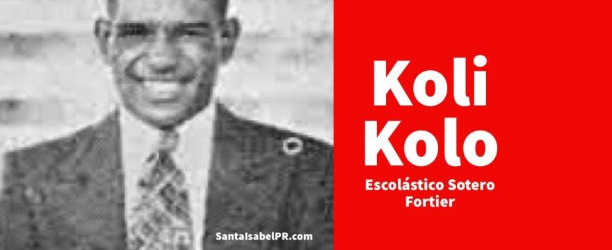 Koli Kolo | Escolástico Sotero Fortier