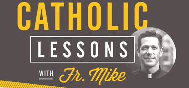 Catholic Lessons with Fr. Mike Schmitz