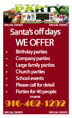 santa secret adventure also offers, birthday parties, company parties, large family parties, school events, parties for 40 or more please call 916-825-0233