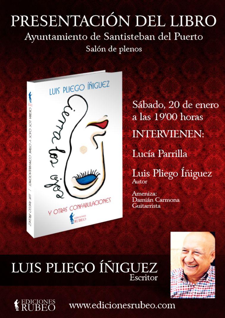 Presentación de Cierra Los Ojos y otras Confabulaciones, de Luis Pliego Íñiguez