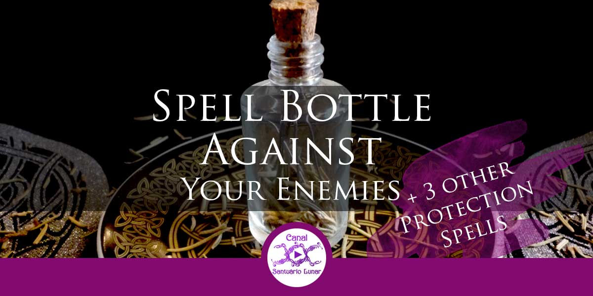 Protection Spells Against Enemies A Spell Bottle And 3