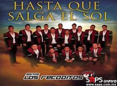 Hasta Que Salga El Sol, Banda Los Recoditos