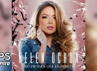 Helen Ochoa - No Pienses Que Es Por Ti