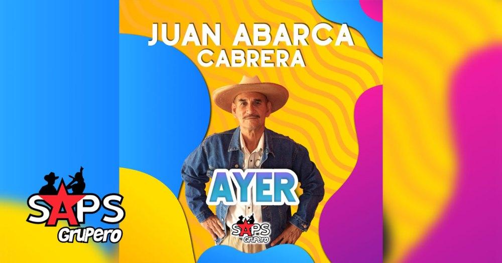 Juan Abarca Cabrera - Ayer