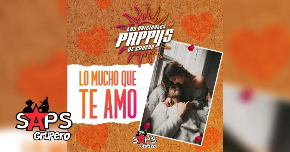 Lo Mucho Que Te Amo, Los Originales Pappy's de Cancún