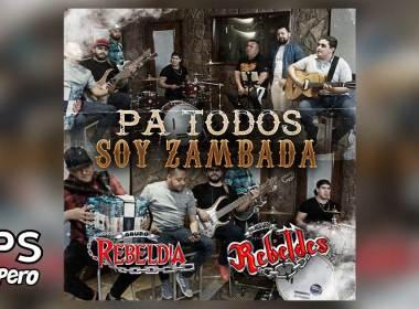Pa Todos Soy Zambada, Grupo Rebeldia, Los Nuevos Rebeldes