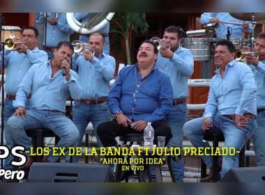 Letra Ahora Por Idea, Los Ex de la Banda, Julio Preciado