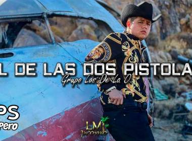 Letra El De Las Dos Pistolas, Grupo Los De La O