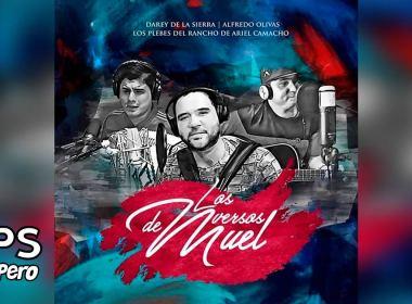 Los Versos De Muel, Darey de la Sierra, Alfredo Olivas, Los Plebes del Rancho de Ariel Camacho