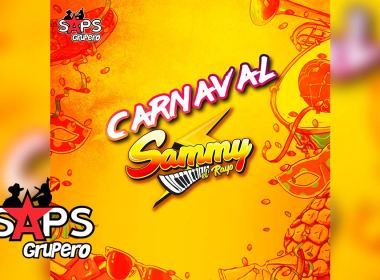 Letra Carnaval, Sammy El Rayo