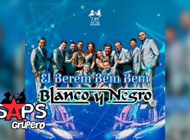 Letra El Berem Bem Bem, Grupo Blanco y Negro